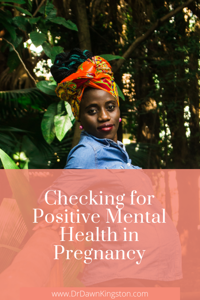 checking-for-positive-mental-health-in-pregnancy-dr-dawn-kingston-pinterest-graphic