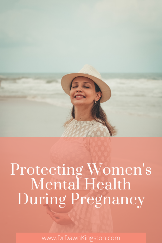 protecting-womens-mental-health-during-pregnancy-dr-dawn-kingston-pinterest-graphic