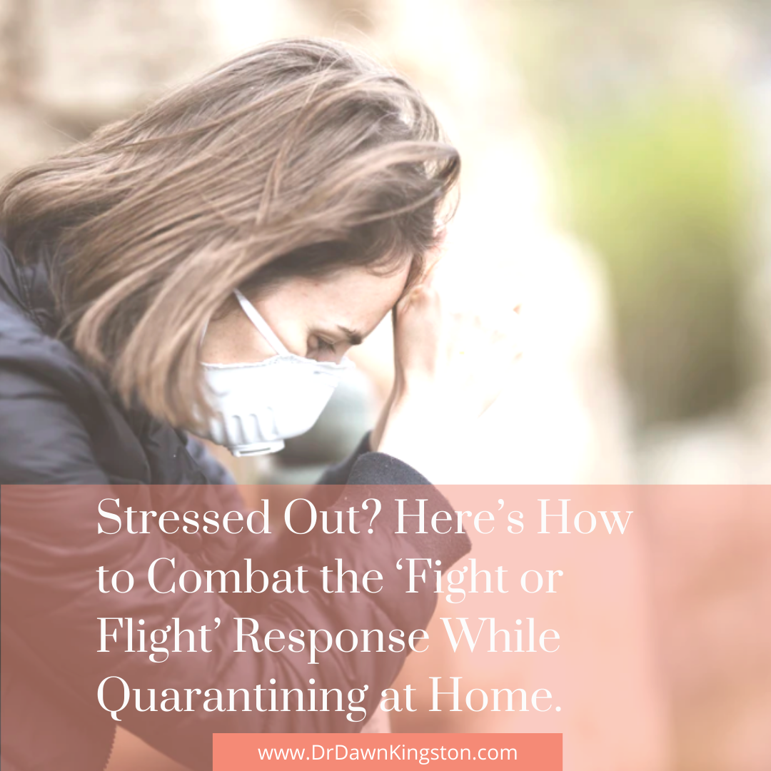Stressed Out? Here's How to Combat the 'Fight or Flight' Response While Quarantining at Home.