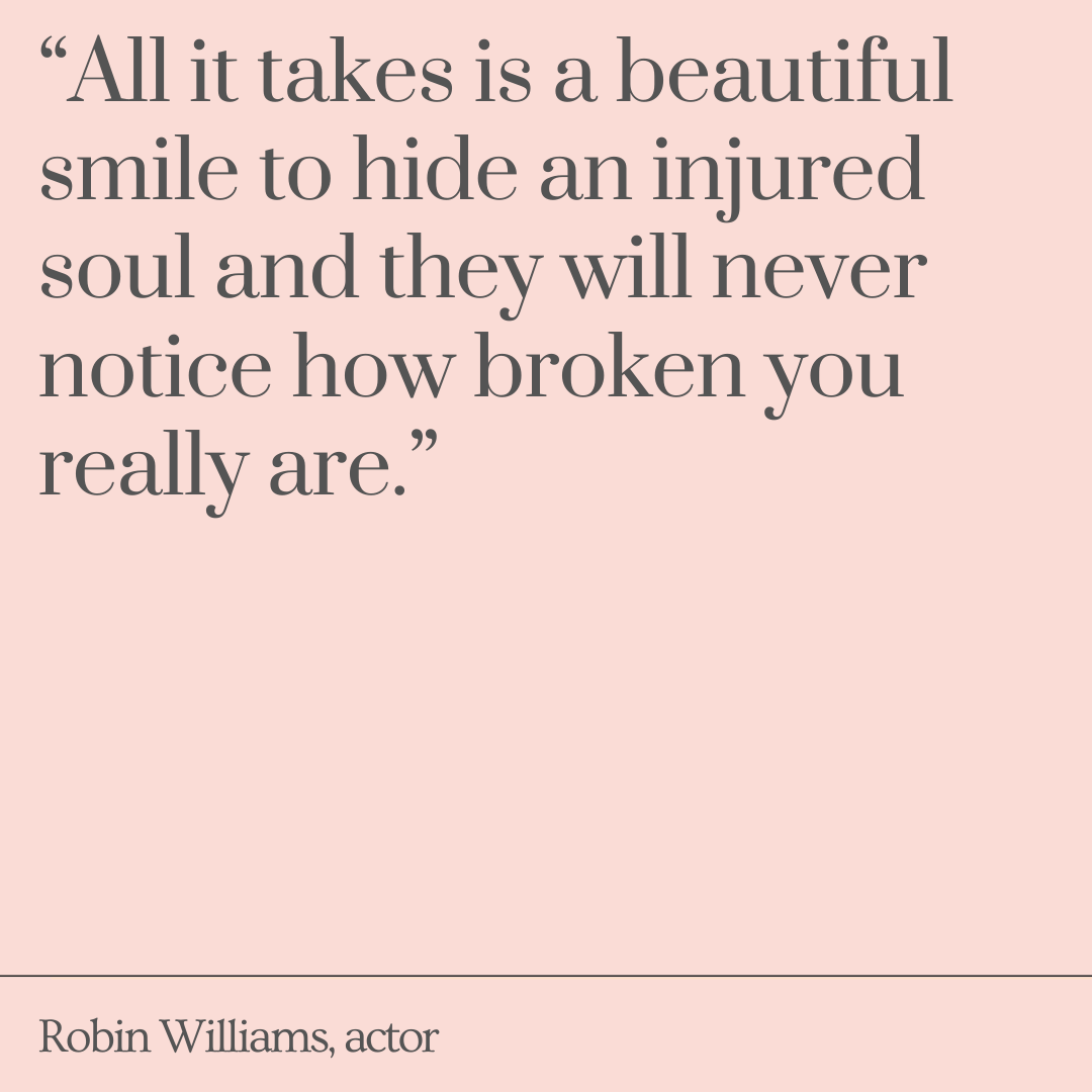 all-it-takes-is-a-beautiful-smilt-to-hide-an-injured-soul-and-thye-will-never-notice-how-broken-you-really-are-robin-williams