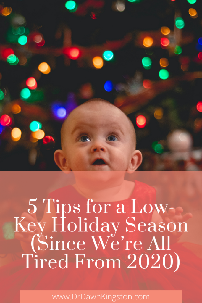 5-tips-for-a-low-key-holiday-season​-for-moms-dr-dawn-kingston