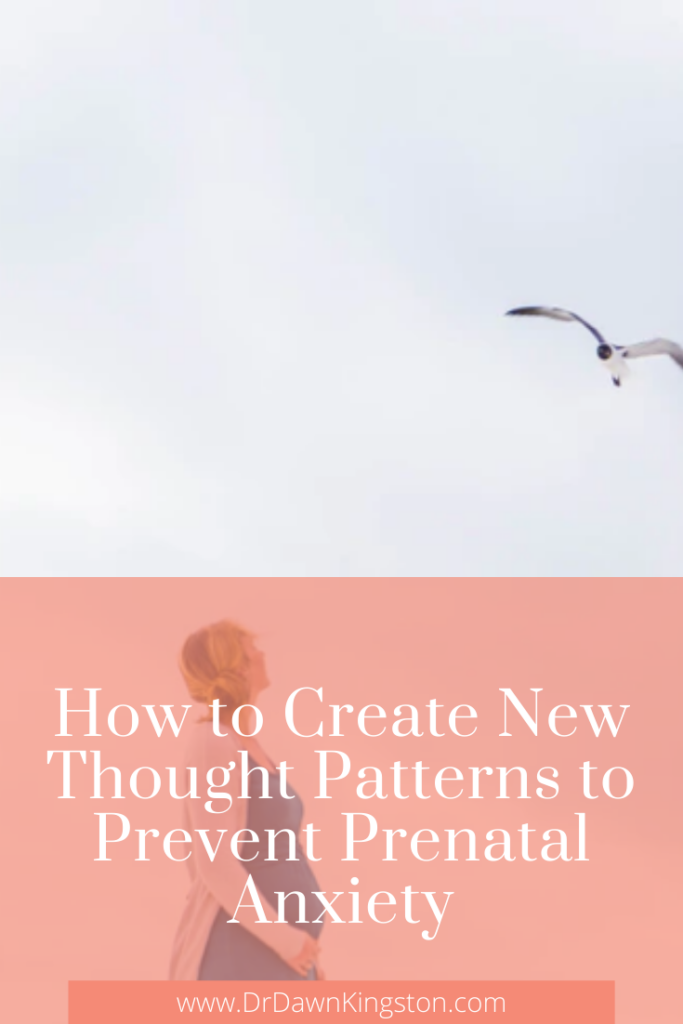 how-to-create-new-thought-patterns-to-prevent-prenatal-anxiety